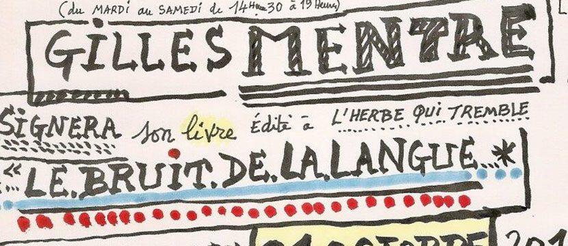 GILLES MENTRÉ et «LE BRUIT DE LA LANGUE»
